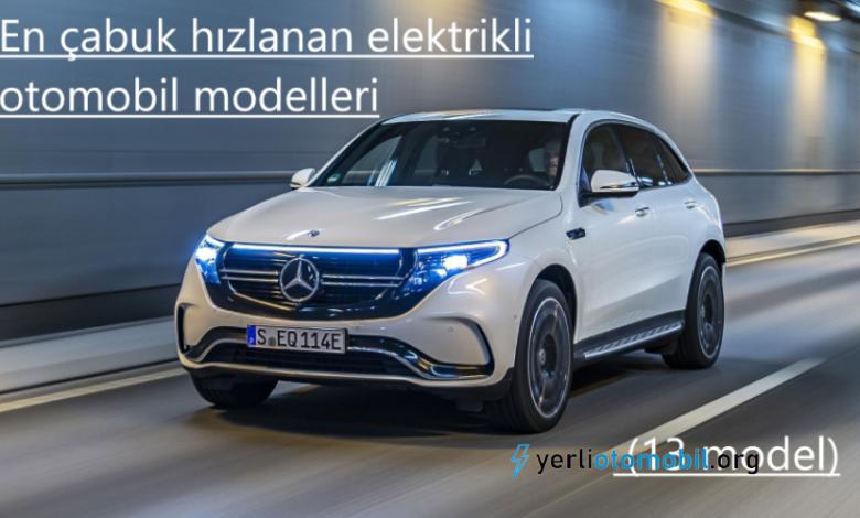 En çabuk hızlanan elektrikli otomobil modelleri (13 model)