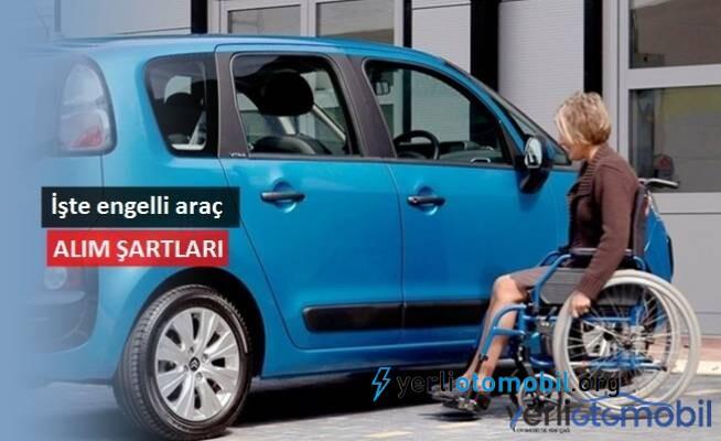 Engelli raporu ile araç nasıl alınır? Engelli raporuyla araç alma indirimi detayları neler? Engelli araç alım şartları neler?