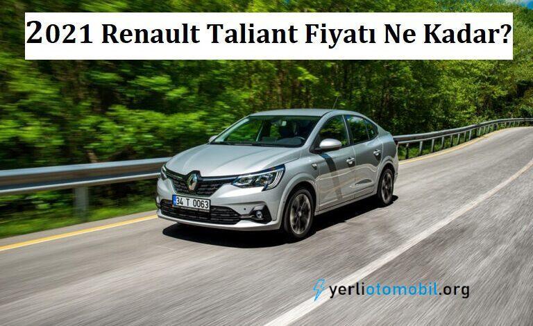 2021 Renault Taliant Fiyatı Ne Kadar? Yeni Renault Taliant Fiyatları hakkında detaylar neler? Taliant Türkiye Satış fiyatları ne kadar? Lansman fiyatı